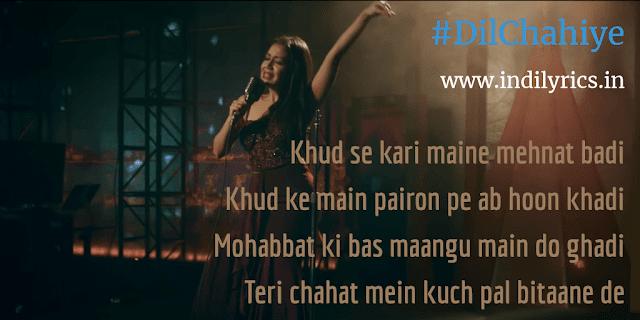 Dil Chahiye | Neha Kakkar | Lyrics | Quotes | Pics