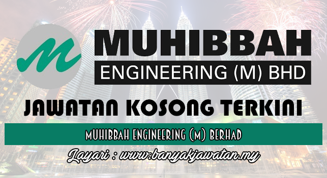 Jawatan Kosong Terkini 2017 di Muhibbah Engineering (M) Berhad