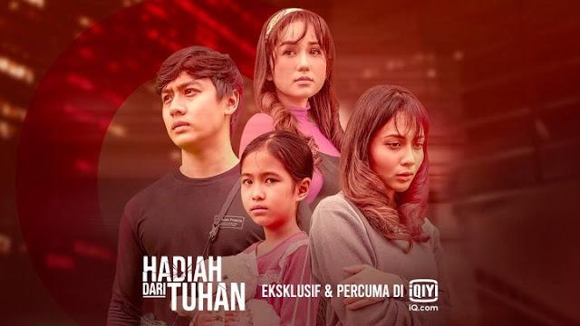 Tonton Semua Episod Drama Hadiah Dari Tuhan Di TV3 (Slot Lestary) Dan Aplikasi iQIYI