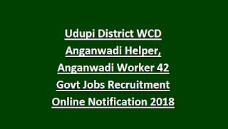 Udupi District WCD Anganwadi Helper, Anganwadi Worker 42 Govt Jobs Recruitment Online Notification 2018