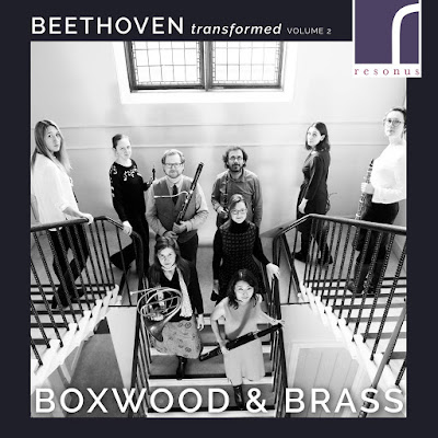 Beethoven Transformed, Volume 2 - virtuoso arrangements for Viennese Harmonie of music by Ludwig van Beethoven; Boxwood & Brass; Resonus Classics