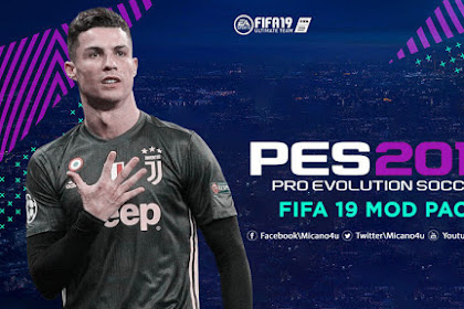 FIFA 19 Mods Pack For - PES 2013
