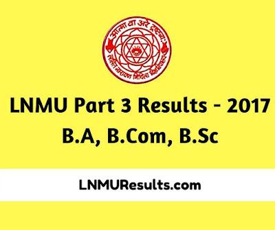 LNMU Part 3 B.A B.Com B.Sc Result 2017