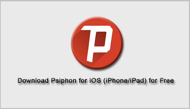 Download Psiphon For iOS (iPhone/iPad) Jan 2019 Update