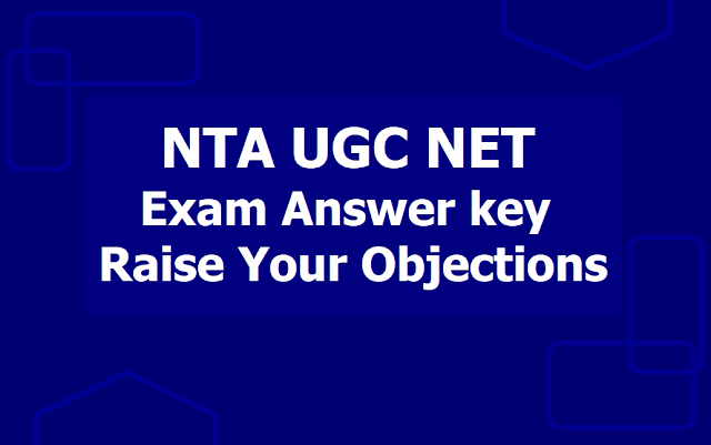 NTA UGC NET December Exam Answer key on December 28, Raise Objections till July 1 as per schedule