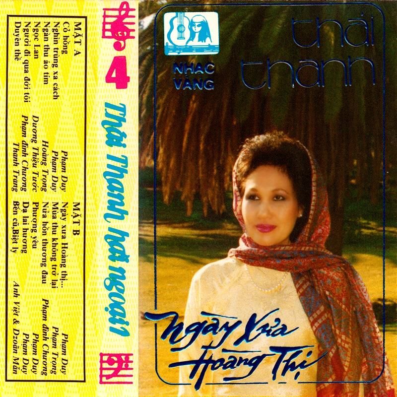 Tape Diễm Xưa 4 - Ngày Xưa Hoàng Thị - Thái Thanh (WAV)