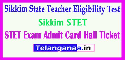 Sikkim STET Hall Ticket 2018 Sikkim State Teacher Eligibility Test 2018 Exam Admit Card