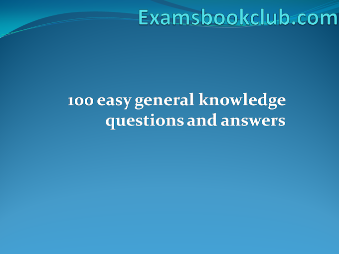 100 easy general knowledge questions and answers