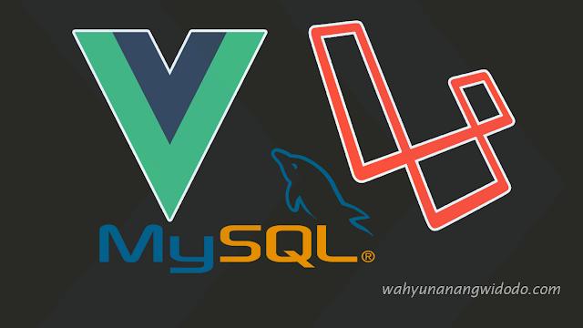 Belajar Laravel dan VueJS - Cara Menyimpan Data Ke Database MySQL