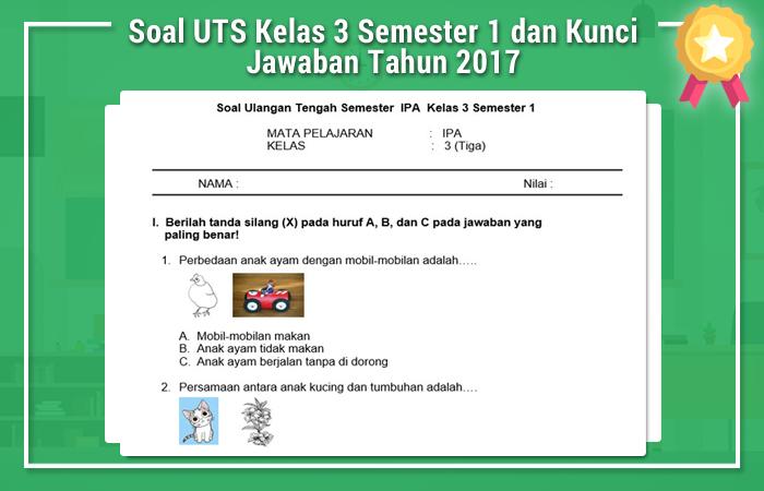 Soal UTS Kelas 3 Semester 1 dan Kunci Jawaban Tahun 2017