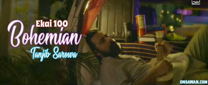 Bohemian Lyrics Tanjib Sarowar, Ekai 100