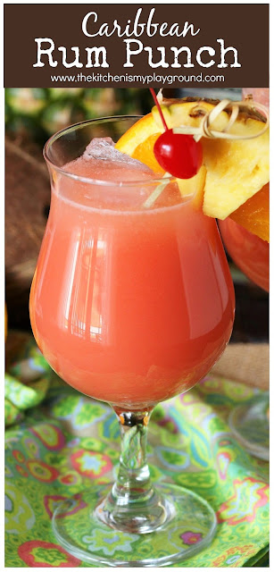 Caribbean Rum Punch ~ Enjoy the fabulous tropical flavors of rum punch at home - no plane or cruise tickets needed. It's the perfect cocktail for sipping poolside, or in a shaded porch rocking chair on a hot day.  www.thekitchenismyplayground.com
