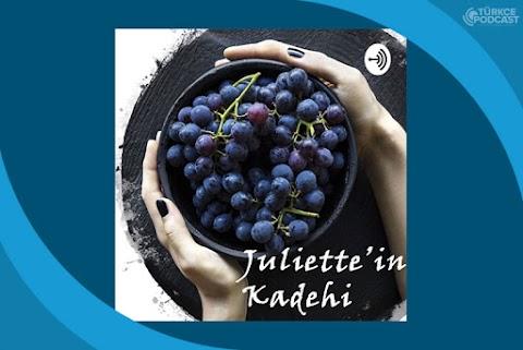 Juliette'in Kadehi Podcast