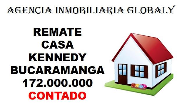 REMATE CASA EN KENNEDY BUCARAMANGA