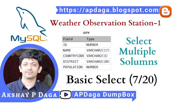 HackerRank: [Basic Select - 7/20] Weather Observation Station-1 | Select Multiple Columns in SQL