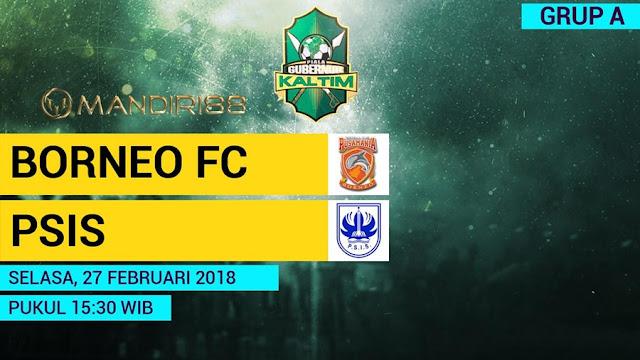 Prediksi Pusamania Borneo Vs PSIS Semarang, Selasa 27 February 2018 Pukul 15.30 WIB @ MNCTV