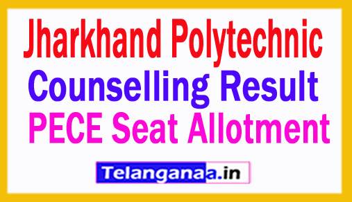 Jharkhand Polytechnic Counselling Result 2018 PECE Seat Allotment 1st 2nd 3rd Counselling