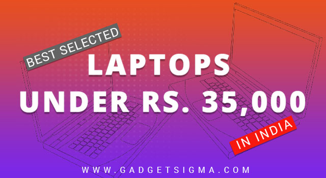 5 Best Laptops under 35000 in India (Selected hot selling models & Buying Guide)