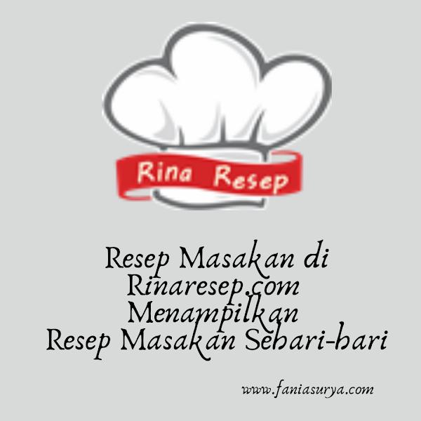 Resep masakan di Rinaresep.com Menampilkan Resep Masakan Sehari-hari