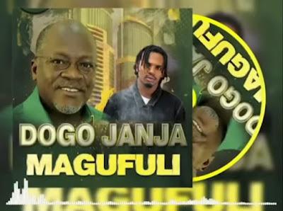 AUDIO : Dogo Janja - Magufuli : Download Mp3