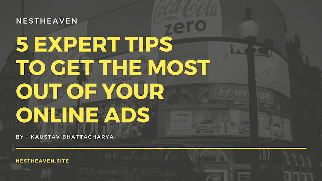 5-Expert-Tips-To-Get-The-Most-Out-Of-Your-Online-Ads