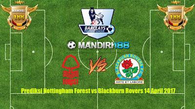 AGEN BOLA -Prediksi Nottingham Forest vs Blackburn Rovers 14 April 2017
