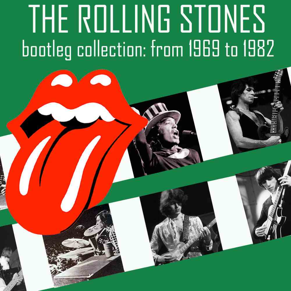 bootleg addiction: Rolling Stones: Bootleg Collection- From 1969 to 1982