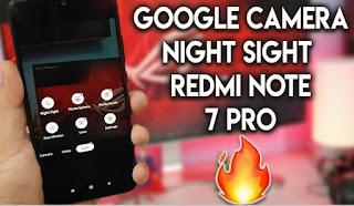 Google Camera Redmi Note 7 Pro
