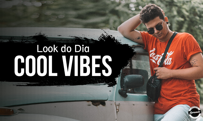 Look do Dia: Cool Vibes