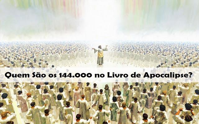 Quem São os 144.000 no Livro de Apocalipse?