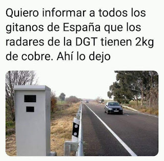 Quiero informar a todos los gitanos y chatarreros de España que los radares de la DGT tienen 2 kg de cobre. Ahí lo dejo.