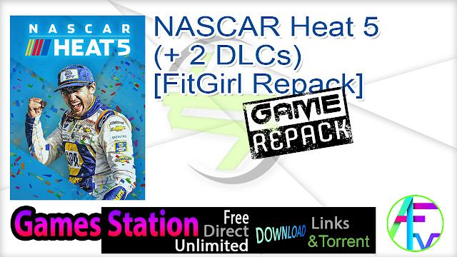NASCAR Heat 5 (+ 2 DLCs) [FitGirl Repack]