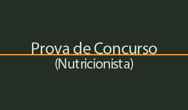 Prova de concurso para Nutricionista com Gabarito