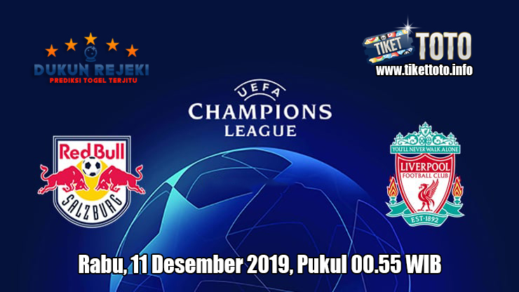 Prediksi Champions League Salzburg VS Liverpool 11 Desember 2019