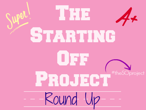 the-starting-off-project-round-up