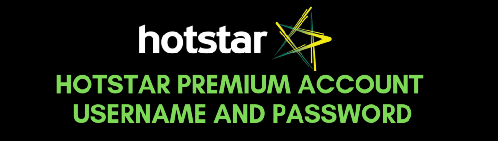 50+ hotstar premium account username and password 2019 - Tricks By Kd