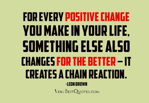 Positive Quotes About Change Entrancing Starting A Positive Chain Reaction  Jan Sgephardt's Artdog Studio