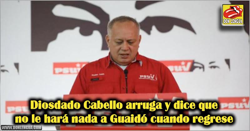 Diosdado Cabello arruga y dice que no le hará nada a Guaidó cuando regrese