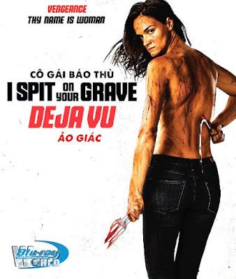 Cô Gái Báo Thù: Ảo Giác - I Spit On Your Grave: Deja Vu (2019)