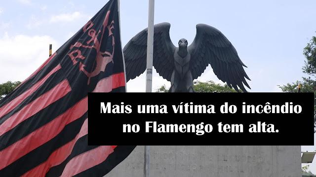 Mais uma vítima do incêndio no Flamengo tem alta.