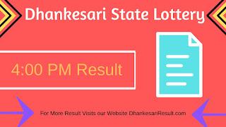 Dhankesari State Lottery 09/05/2019 4:00 PM Result