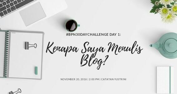 Day 1: Kenapa Saya Menulis Blog?