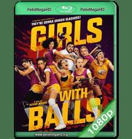 GIRLS WITH BALLS (2019) WEB-DL 1080P HD MKV ESPAÑOL LATINO