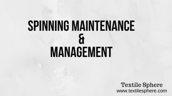Maintenace and Management in Spinning mill