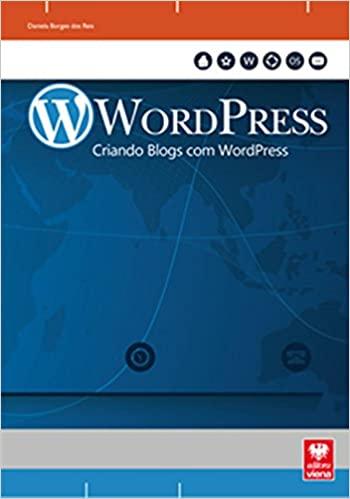 Wordpress. Criando Blogs com Wordpress