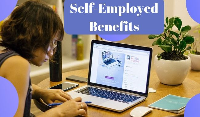 What are the benefits of self employment?