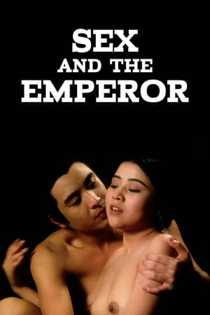 Sex and the Emperor Full CHINA 18+ Watch Movie Online Free
