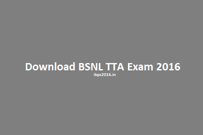 Download BSNL TTA Exam 2016