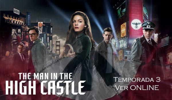Temporada 3 ver online The Man in the High Castle