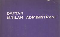 Daftar Istilah Administrasi